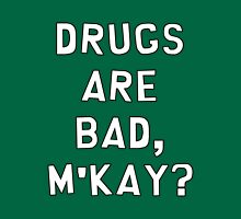 """South Park """"Drugs Are Bad, M'kay?"""" Unisex T-Shirt"""