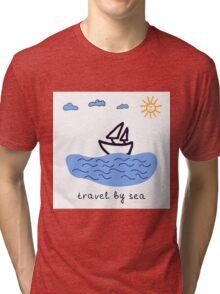 Travel by sea  Tri-blend T-Shirt