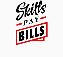 Skills Pay Bills - Bred Unisex T-Shirt