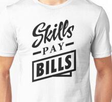 Skills Pay Bills - Black Unisex T-Shirt