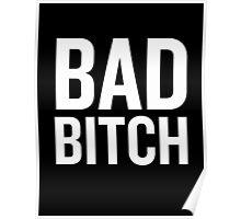 Bad Bitch 2 (White) Poster