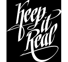 Keep It Real - White Photographic Print