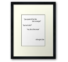A Knights Tale Quote Framed Print