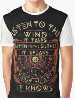 NATIVE AMERICAN LISTEN TO THE WIND IT TALKS LISTEN TO THE SILENCE IT SPEAKS LISTEN YOUR HEART IT KNOWS Graphic T-Shirt