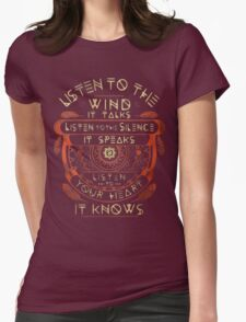 NATIVE AMERICAN LISTEN TO THE WIND IT TALKS LISTEN TO THE SILENCE IT SPEAKS LISTEN YOUR HEART IT KNOWS Womens Fitted T-Shirt