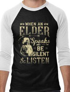 NATIVE AMERICAN WHEN AN ELDER SPEAKS BE SILENT AND LISTEN Men's Baseball ¾ T-Shirt