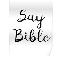 Say Bible 2 (Black) Poster
