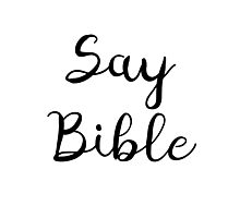 Say Bible 2 (Black) Photographic Print