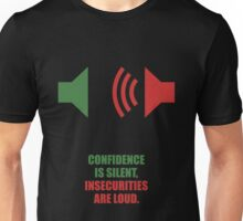 Confidence Is Silent, Insecurities Are Loud - Corporate Start-up Quotes Unisex T-Shirt