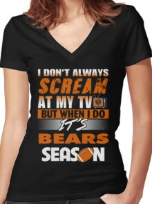 Chicago - I Don't Always Scream At My Tv But When I Do It's Bears Season Women's Fitted V-Neck T-Shirt