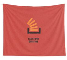 Ask Stupid Question - Corporate Start-up Quotes Wall Tapestry