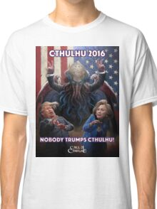 NOBODY TRUMPS CTHULHU! Cthulhu 2016 T-Shirt Classic T-Shirt
