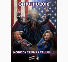 NOBODY TRUMPS CTHULHU! Cthulhu 2016 T-Shirt Unisex T-Shirt