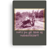 Husband Catcher Canvas Print