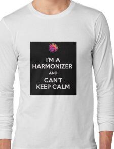 I'M A HARMONIZER AND I CAN'T KEEP CALM Long Sleeve T-Shirt