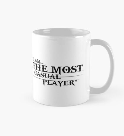 I am the most casual player Mug