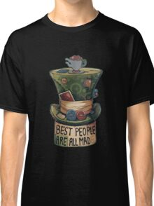 Best People Are all Mad Classic T-Shirt