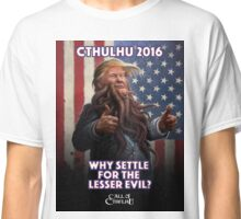 WHY SETTLE FOR THE LESSER EVIL? Cthulhu 2016 T-Shirt Classic T-Shirt