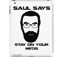 Saul Says Stay On Your Meds iPad Case/Skin