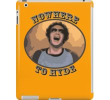 70s Show - Nowhere To Hyde iPad Case/Skin