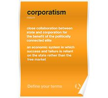 Define your terms: Corporatism Poster