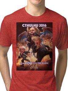 Now YOU feel the BURN! Cthulhu 2016 T-Shirt Tri-blend T-Shirt