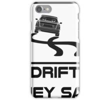 Build a drift missile they said... iPhone Case/Skin