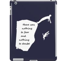"""""""There was nothing to fear and nothing to doubt"""" - Radiohead - light iPad Case/Skin"""
