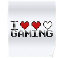 I Heart Gaming Quote Poster