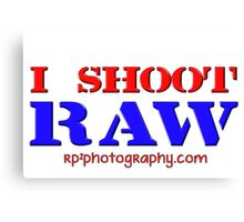 I Shoot Raw Canvas Print