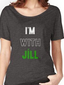 I'm With Jill Women's Relaxed Fit T-Shirt