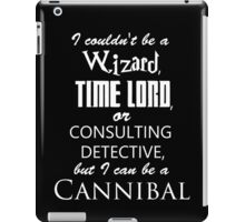 but I can be a cannibal iPad Case/Skin