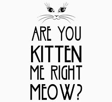 Are You Kitten Me Right Meow? Tank Top
