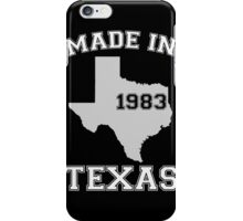 Texas - Made In Texas In 1983 iPhone Case/Skin