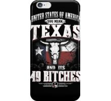 Texas - Texas And Its 49 Bitches iPhone Case/Skin