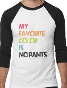 My Favorite Color Is No Pants Men's Baseball ¾ T-Shirt