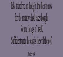 BIBLE, Biblical, Matthew 6:34, Jesus, Sufficient unto the day, Sayings of Jesus, King James Version Kids Tee