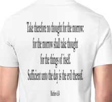 BIBLE, Biblical, Matthew 6:34, Jesus, Sufficient unto the day, Sayings of Jesus, King James Version Unisex T-Shirt
