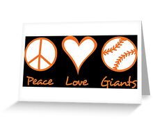 Peace, Love, Giants Greeting Card