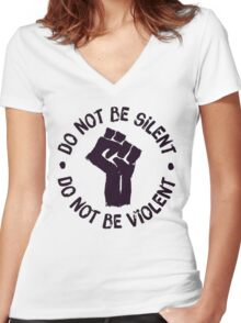 Don't Be Silent ! Don't Be Violent! #BlackLivesMatter Women's Fitted V-Neck T-Shirt