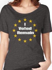 Brexit - I voted remain.  Women's Relaxed Fit T-Shirt