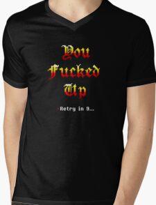 You fucked up gamer t-shirt Mens V-Neck T-Shirt