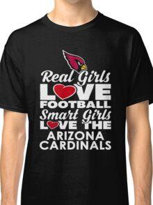 Arizona - Real Girls Love Football Smart Girls Love The Arizona Cardinals Classic T-Shirt