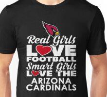 Arizona - Real Girls Love Football Smart Girls Love The Arizona Cardinals Unisex T-Shirt