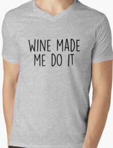 Wine made me do it Mens V-Neck T-Shirt
