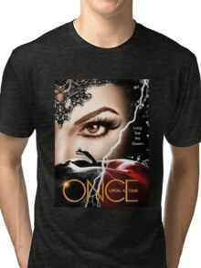 once upon a time season 6, ouat 6, once upon a time regina, ouat regina, regina, evil regina returns, evil queen returns, season 6, evil queen is back Tri-blend T-Shirt