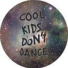 cool kids don't dance by kklile12