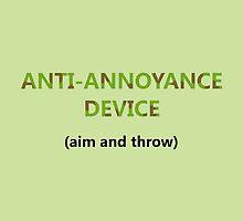 Anti-Annoyance Device by QuargRanger