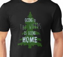 Going to the woods is going Home Unisex T-Shirt