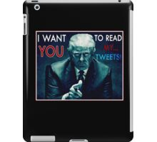 """I Want You to Read My Tweets: iPad Case/Skin"